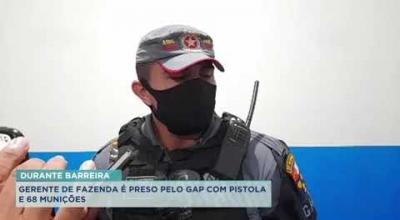 GERENTE DE FAZENDA É PRESO PELO GAP COM PISTOLA E 68 MUNIÇÕES