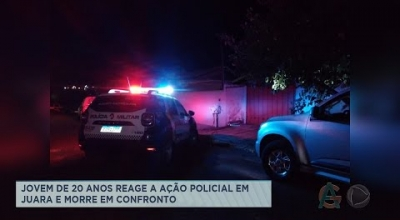 JOVEM DE 20 ANOS REAGE A AÇÃO POLICIAL EM JUARA E MORRE EM CONFRONTO